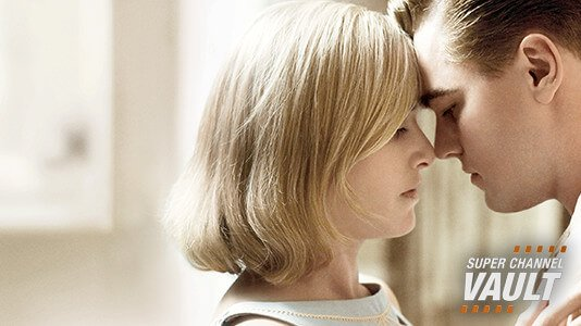 Revolutionary Road Premieres May 30 6:05AM | Only on Super Channel