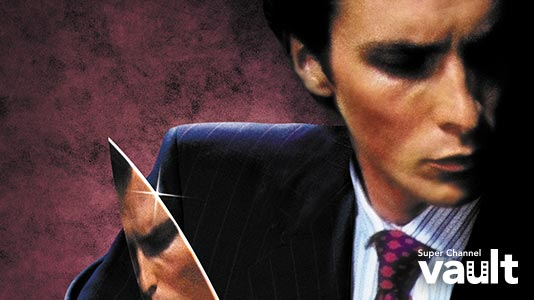 American Psycho Premieres May 13 10:30AM | Only on Super Channel