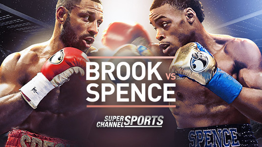 Super Channel Sports: Championship Boxing - Brook vs. Spence Only On Super Channel