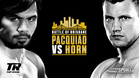 Super Channel Sports Presents: Manny Pacquiao vs. Jeff Horn Only On Super Channel
