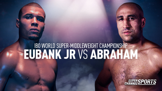 Super Channel Sports Presents: Chris Eubank Jr. vs. Arthur Abraham Only On Super Channel