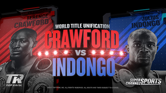 Super Channel Sports Presents: Crawford vs. Indongo Only On Super Channel