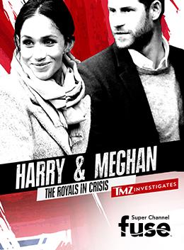 TMZ Investigates: Harry & Meghan - The Royals in Crisis