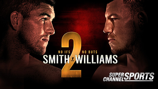 SC Sports: Boxing: Liam Smith vs. Liam Williams II Premieres Nov 11 2:45PM | Only on Super Channel