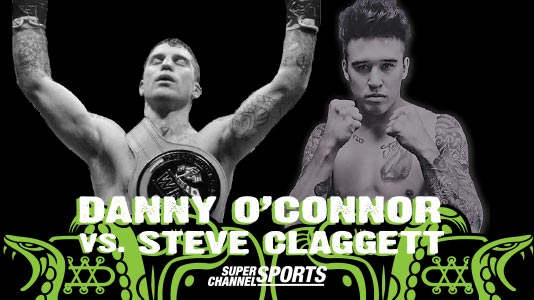 Boxing: Danny O'Connor vs. Steve Claggett Premieres Mar 17 10:00PM | Only on Super Channel