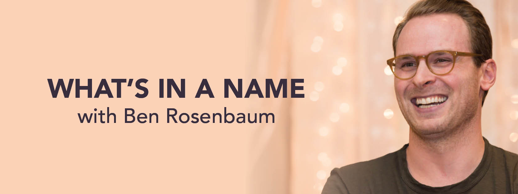 What's in a Name with Ben Rosenbaum