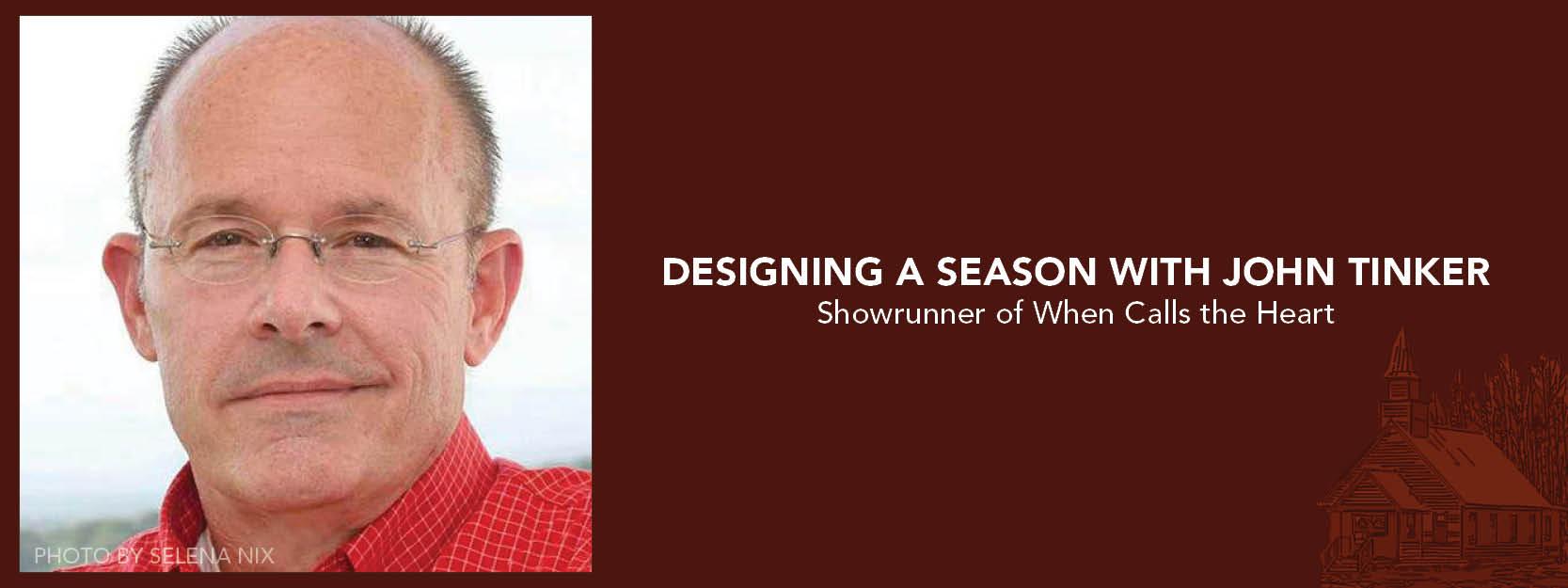 Designing a Season with John Tinker