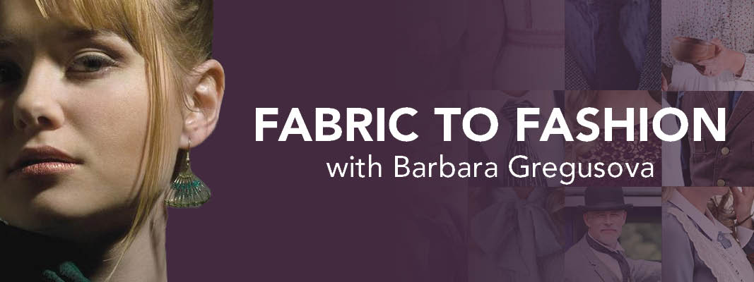 Fabric to Fashion with Barbara Gregusova