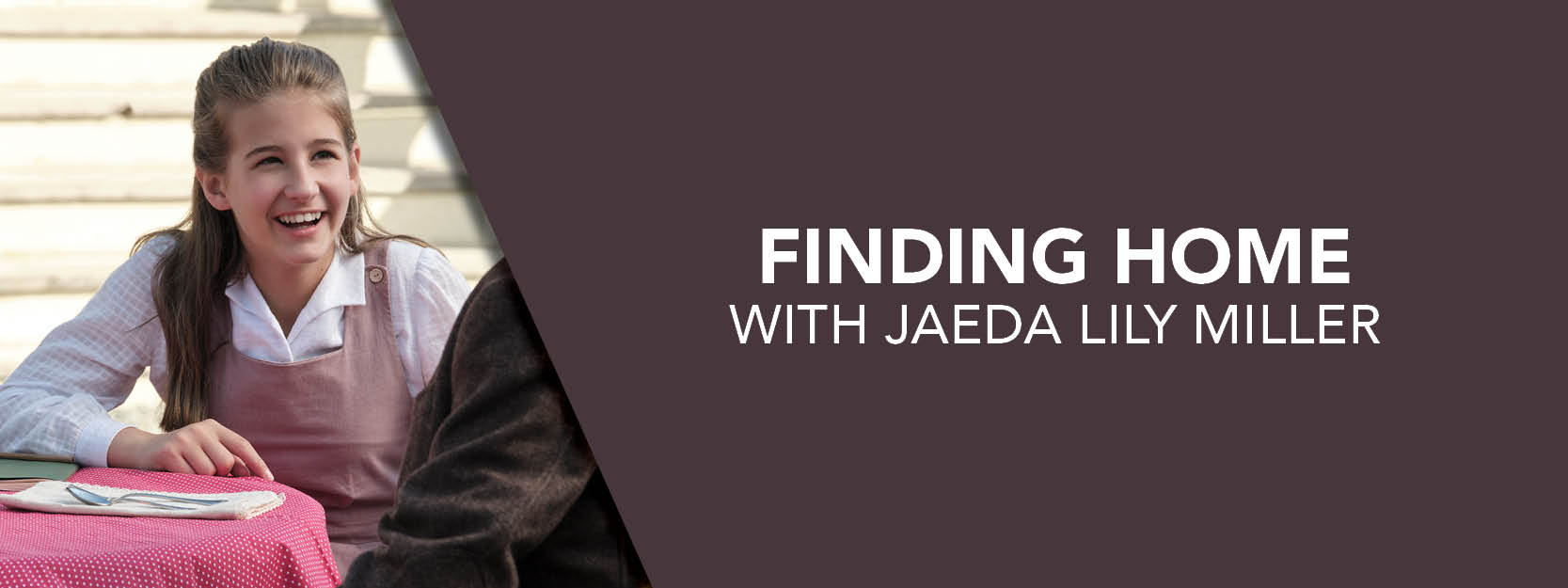 Finding Home with Jaeda Lily Miller