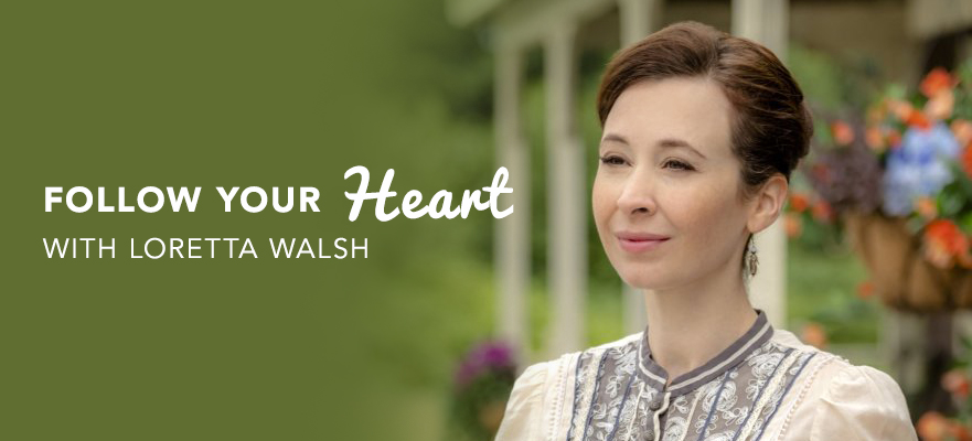 Follow Your Heart with Loretta Walsh