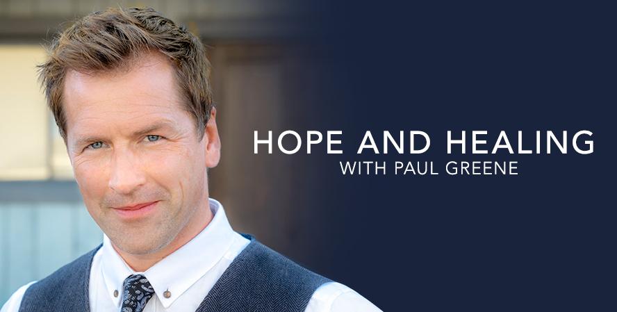 Hope and Healing with Paul Greene