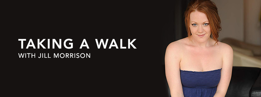 Taking a Walk with Jill Morrison